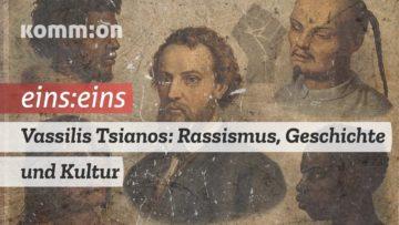 1zu1 mit Vassilis Tsianos: Die Geschichte des Rassismus