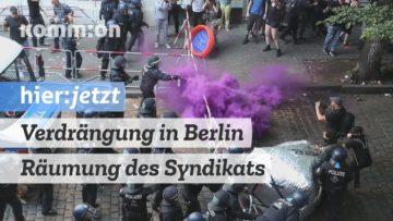 Verdrängung in Berlin – Räumung des Syndikats – 07.08.20