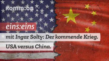 1zu1 mit Ingar Solty: Der kommende Krieg. USA vs. China. Hintergründe zum Jahrhundert-Konflikt