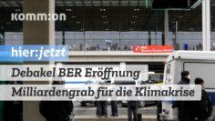 Debakel BER Eröffnung – Milliardengrab für die Klimakrise
