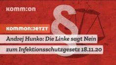 Andrej Hunko: Die Linke sagt Nein zum Infektionsschutzgesetz