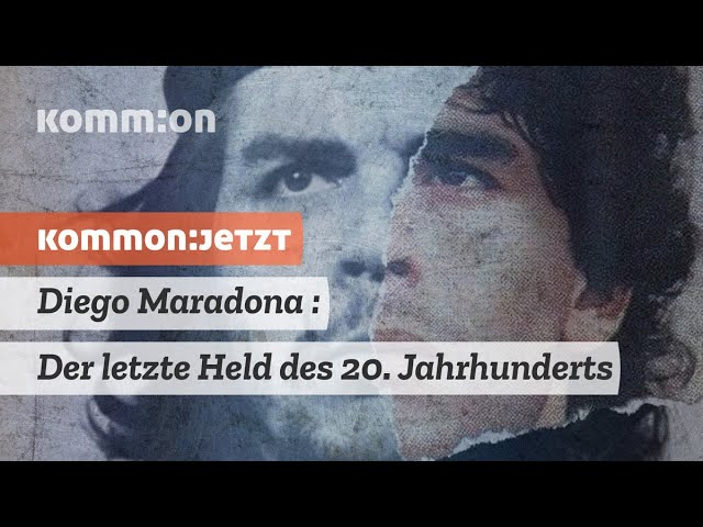 Diego Maradona: Der letzte Held des 20. Jahrhunderts