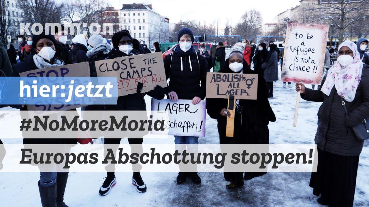 Europas Abschottung stoppen! #NoMoreMoria #AufnahmeStattAbschottung