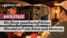 Wo fängt gesellschaftlicher Wandel an? – back:stage mit Edna Grewers und Momme Griesch