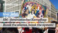 8M – feministischer Kampftag: Break the silence, break the system!