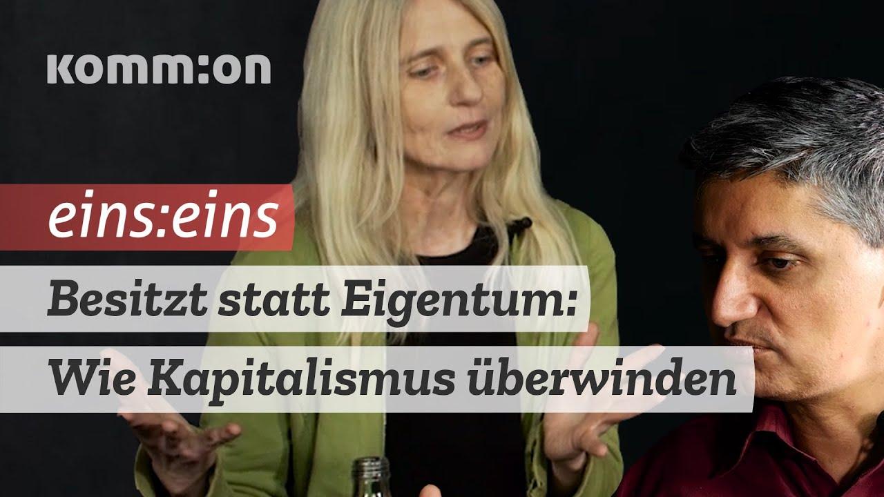 Besitz statt Eigentum: Wie Kapitalismus überwinden? 1zu1 mit Friederike Habermann