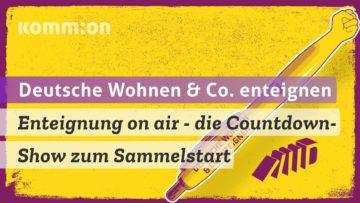 Enteignung on air – die Countdown-Show zum Sammelstart – Beginn bei 3:25