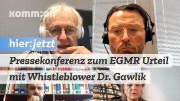 Pressekonferenz: Stellungnahme des Whistleblowers Dr. Gawlik und RA Hopmann zum Urteil des EGMR