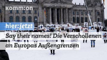 #SayTheirNames Die Verschollenen an Europas Außengrenzen